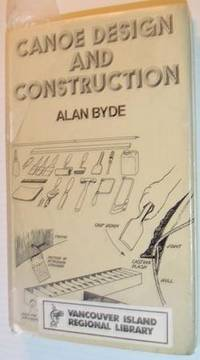 Canoe Design and Construction by Alan Byde - and other uncommonly ...