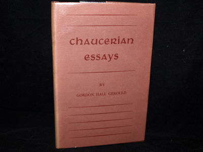 Chaucerian Essays, Gerould, Gordon Hall