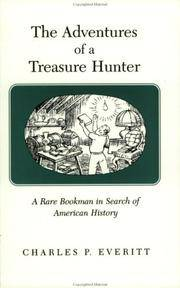 The Adventures of a Treasure Hunter, by Charles P. Everitt