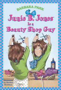 Junie B Jones Is a Beauty Shop Guy