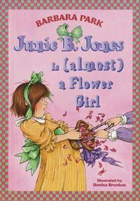 Junie B Jones Is Almost a Flower Girl
