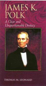 9780842026475 - James K. Polk A Clear And Unquestionable Destiny ...