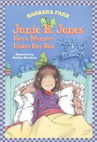 Junie B Jones Has a Monster Under Her Bed